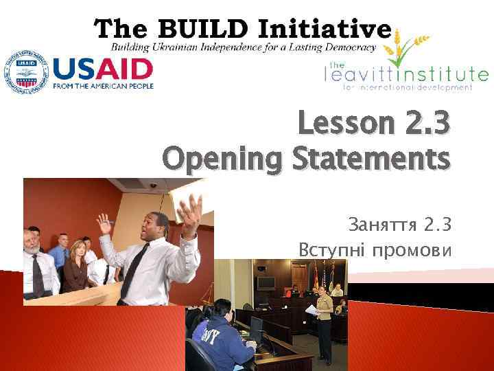 Lesson 2. 3 Opening Statements Заняття 2. 3 Вступні промови