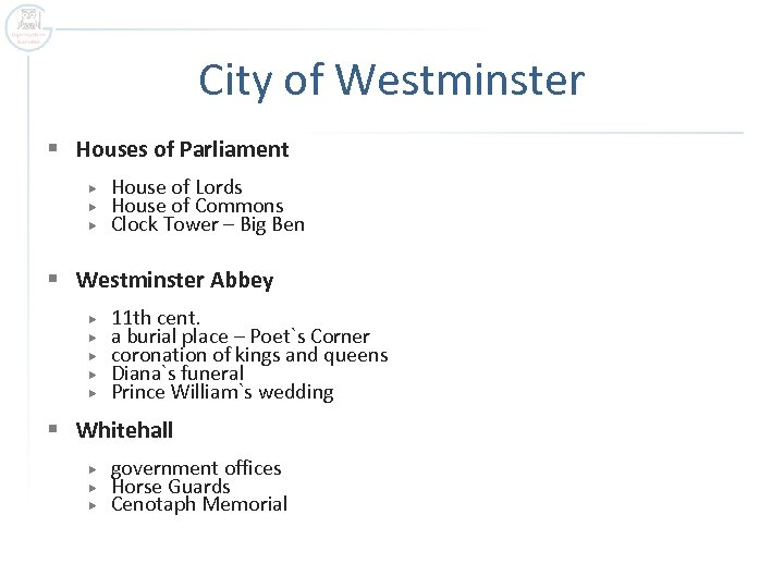 City of Westminster § Houses of Parliament House of Lords House of Commons Clock