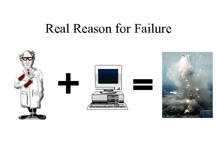 Real Reason for Failure