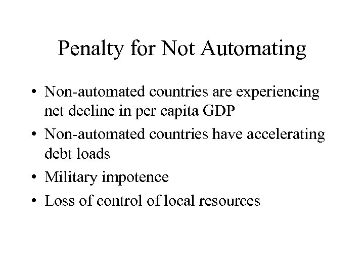 Penalty for Not Automating • Non-automated countries are experiencing net decline in per capita