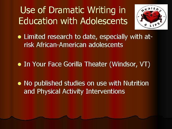 Use of Dramatic Writing in Education with Adolescents l Limited research to date, especially