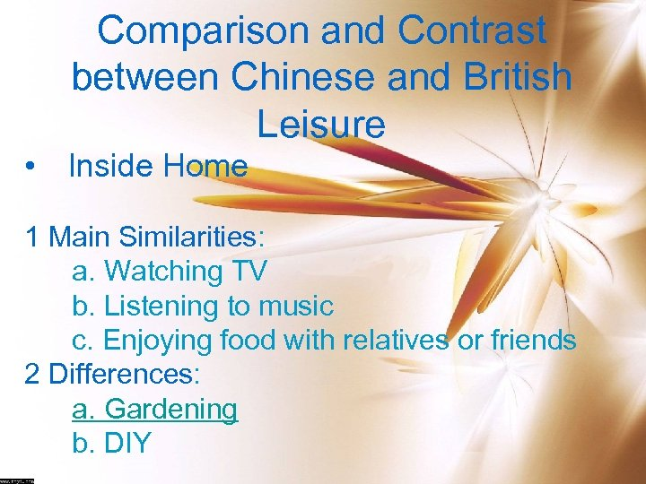 Comparison and Contrast between Chinese and British Leisure • Inside Home 1 Main Similarities: