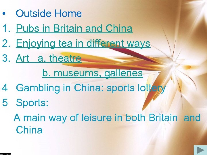 • 1. 2. 3. Outside Home Pubs in Britain and China Enjoying tea