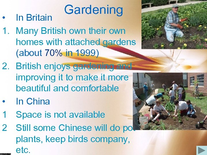 Gardening • In Britain 1. Many British own their own homes with attached gardens
