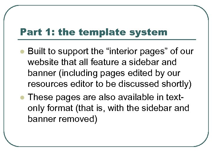 "Part 1: the template system l l Built to support the ""interior pages"" of"