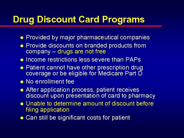 Drug Discount Card Programs l l l l Provided by major pharmaceutical companies Provide