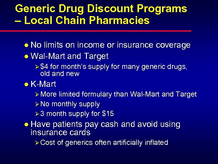 Generic Drug Discount Programs – Local Chain Pharmacies l No limits on income or