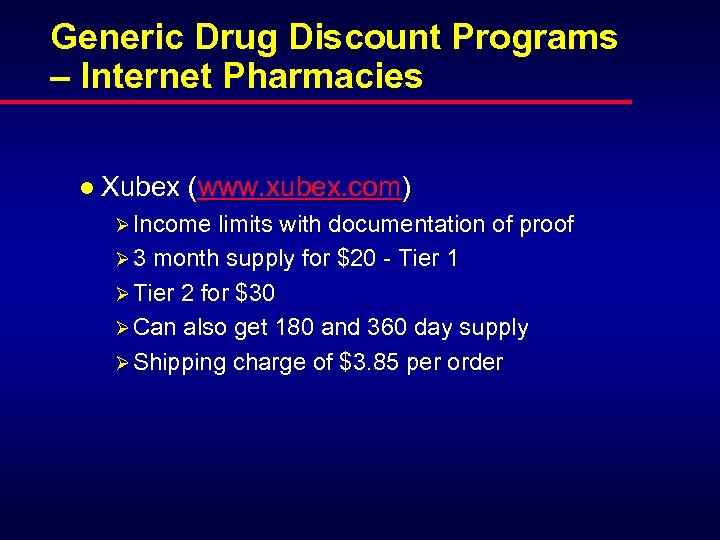 Generic Drug Discount Programs – Internet Pharmacies l Xubex (www. xubex. com) Ø Income