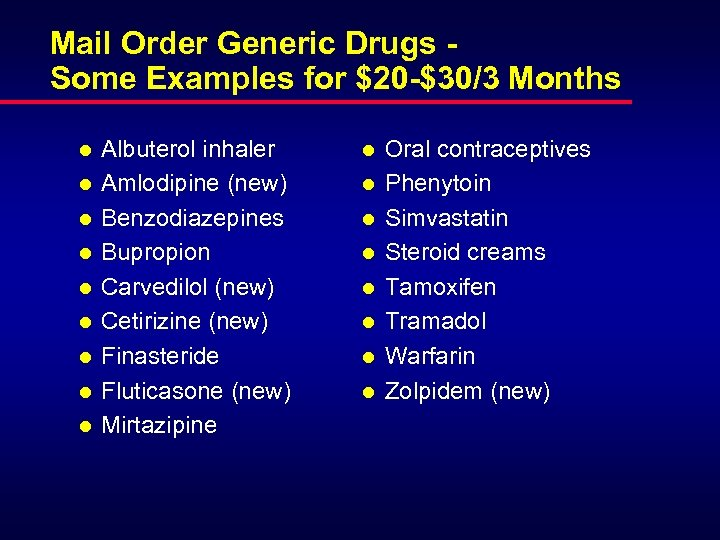 Mail Order Generic Drugs Some Examples for $20 -$30/3 Months l l l l