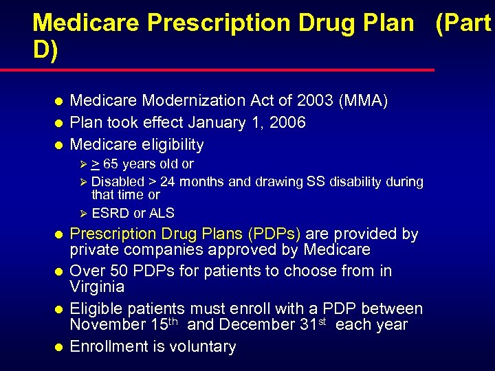 Medicare Prescription Drug Plan (Part D) l l l Medicare Modernization Act of 2003