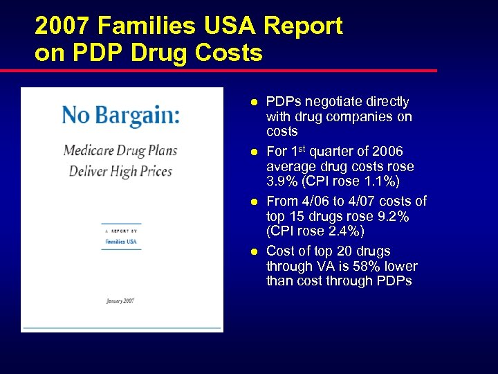 2007 Families USA Report on PDP Drug Costs l l PDPs negotiate directly with