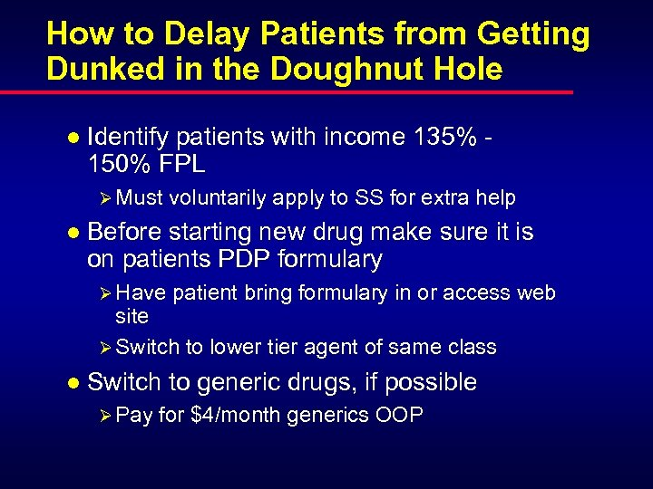 How to Delay Patients from Getting Dunked in the Doughnut Hole l Identify patients