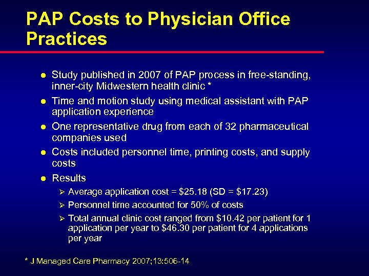 PAP Costs to Physician Office Practices l l l Study published in 2007 of