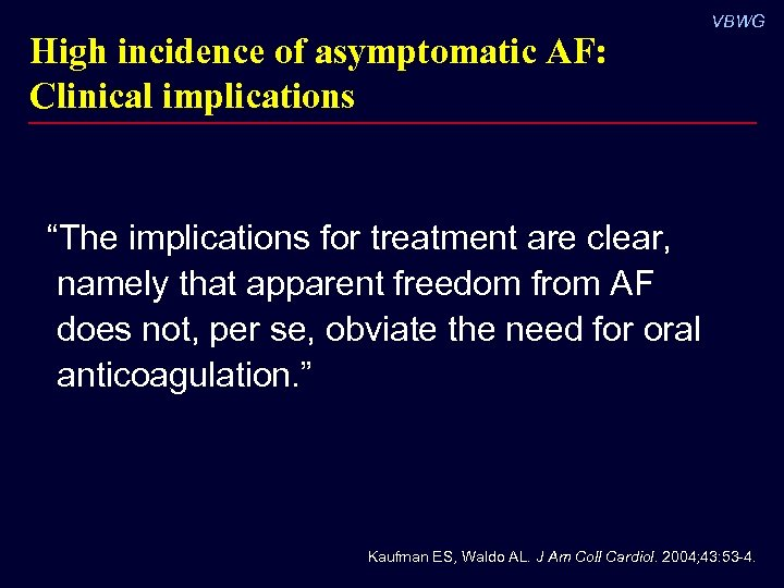 """High incidence of asymptomatic AF: Clinical implications VBWG """"The implications for treatment are clear,"""
