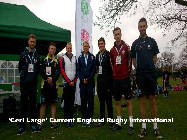 'Ceri Large' Current England Rugby International 10