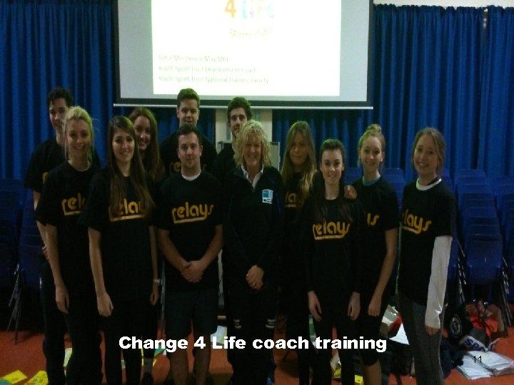 Change 4 Life coach training 11