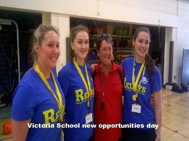 Victoria School new opportunities day 16