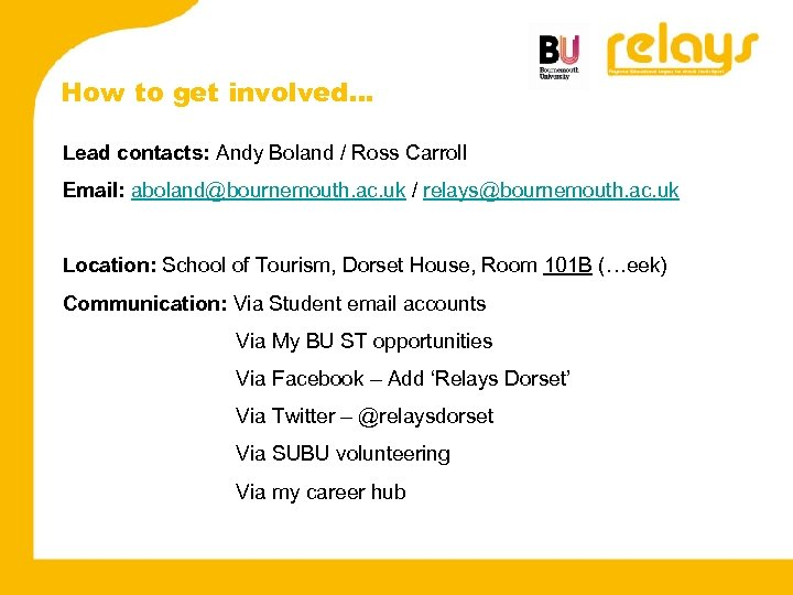 How to get involved… Lead contacts: Andy Boland / Ross Carroll Email: aboland@bournemouth. ac.
