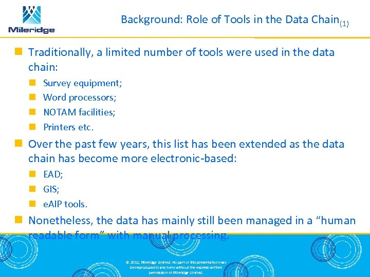 Background: Role of Tools in the Data Chain(1) Traditionally, a limited number of tools