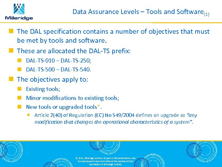 Data Assurance Levels – Tools and Software(1) The DAL specification contains a number of