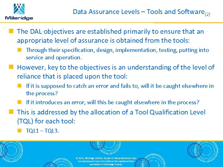Data Assurance Levels – Tools and Software(2) The DAL objectives are established primarily to