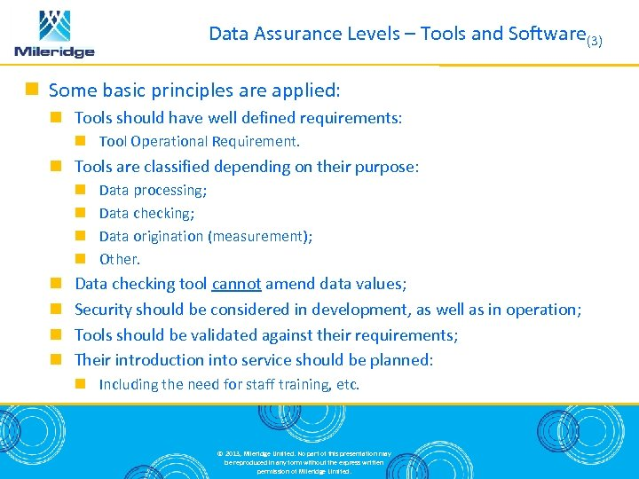 Data Assurance Levels – Tools and Software(3) Some basic principles are applied: Tools should