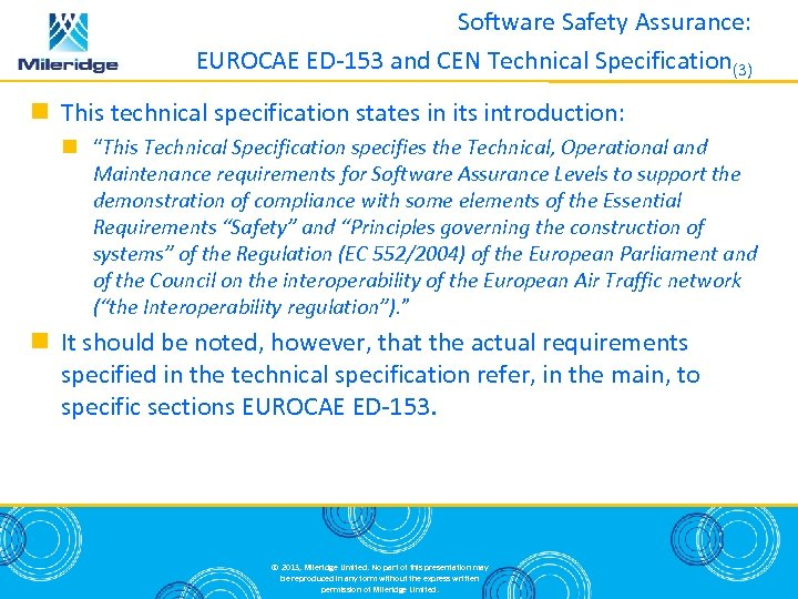 Software Safety Assurance: EUROCAE ED-153 and CEN Technical Specification(3) This technical specification states in