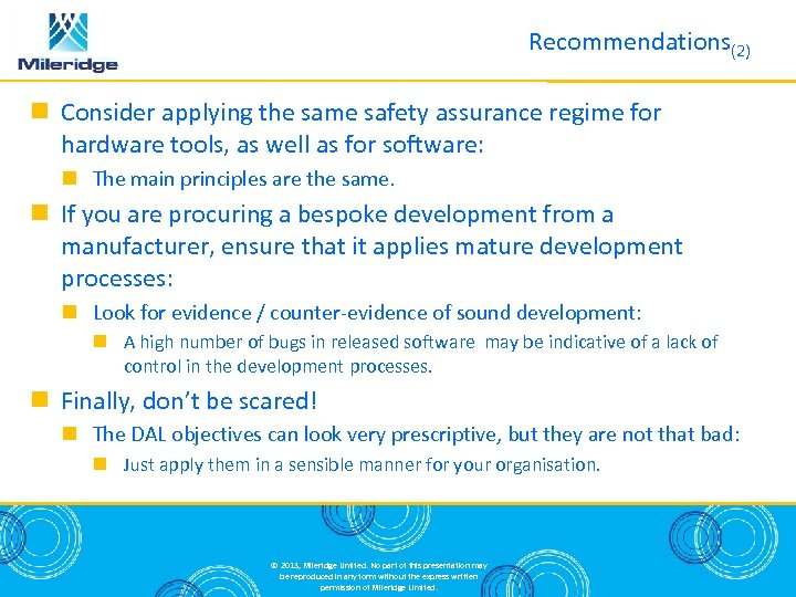 Recommendations(2) Consider applying the same safety assurance regime for hardware tools, as well as