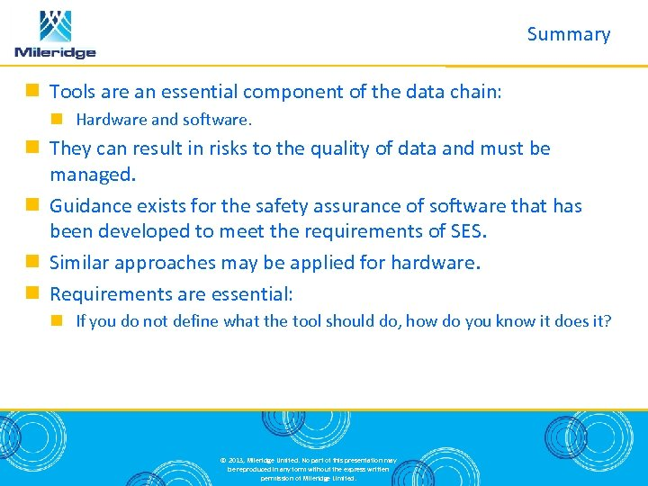 Summary Tools are an essential component of the data chain: Hardware and software. They