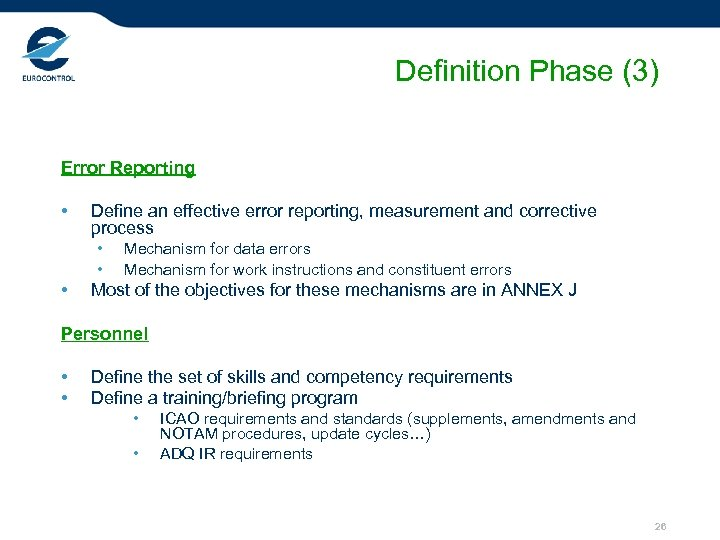 Definition Phase (3) Error Reporting • Define an effective error reporting, measurement and corrective