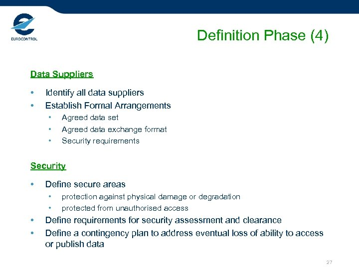 Definition Phase (4) Data Suppliers • • Identify all data suppliers Establish Formal Arrangements