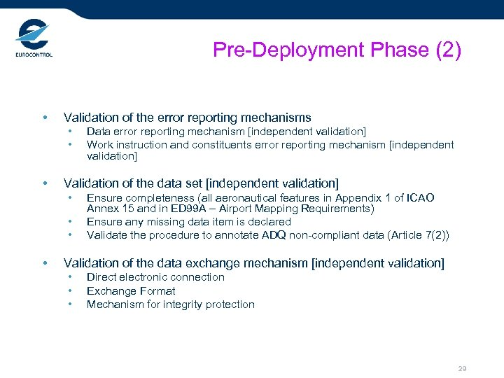 Pre-Deployment Phase (2) • Validation of the error reporting mechanisms • • • Validation