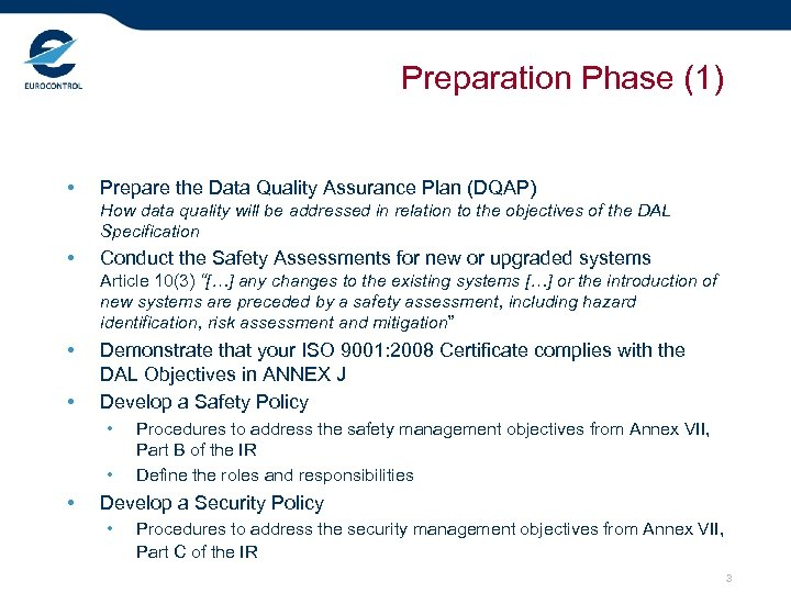 Preparation Phase (1) • Prepare the Data Quality Assurance Plan (DQAP) How data quality