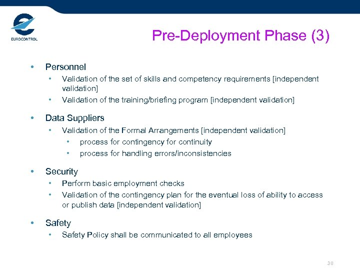 Pre-Deployment Phase (3) • Personnel • • • Data Suppliers • • Validation of