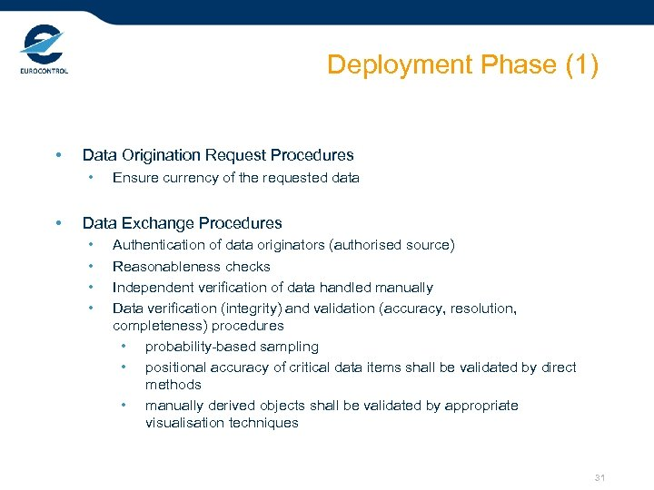 Deployment Phase (1) • Data Origination Request Procedures • • Ensure currency of the