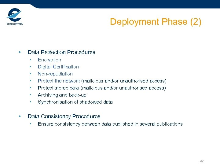 Deployment Phase (2) • Data Protection Procedures • • Encryption Digital Certification Non-repudiation Protect