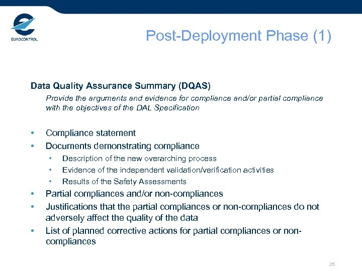 Post-Deployment Phase (1) Data Quality Assurance Summary (DQAS) Provide the arguments and evidence for