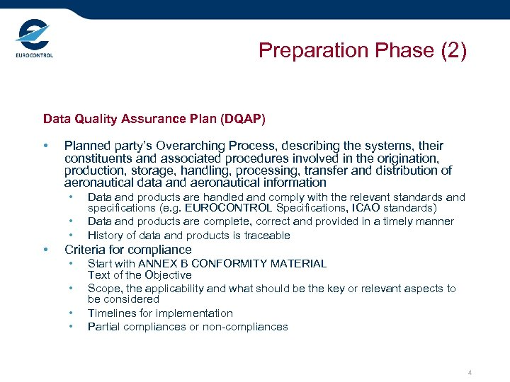 Preparation Phase (2) Data Quality Assurance Plan (DQAP) • Planned party's Overarching Process, describing