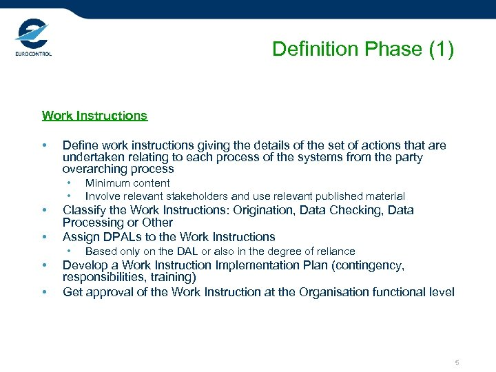 Definition Phase (1) Work Instructions • Define work instructions giving the details of the