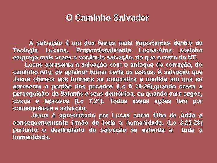 O Caminho Salvador A salvação é um dos temas mais importantes dentro da Teologia