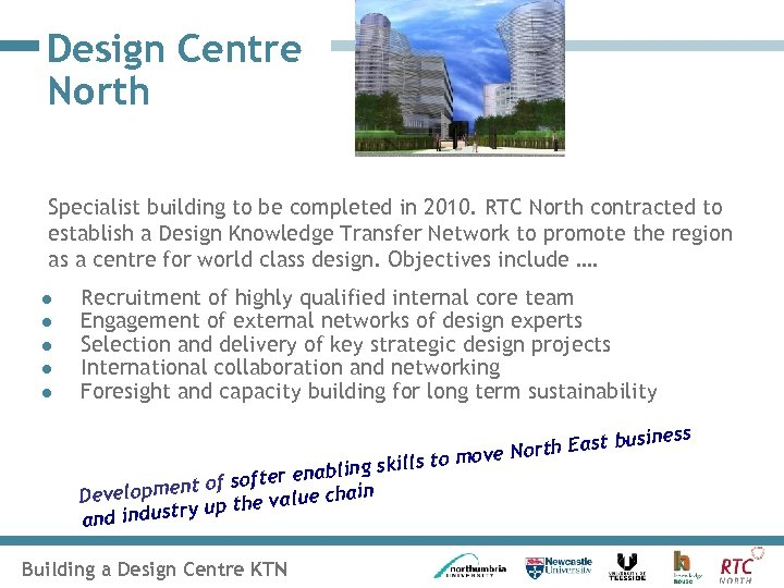 Design Centre North Specialist building to be completed in 2010. RTC North contracted to