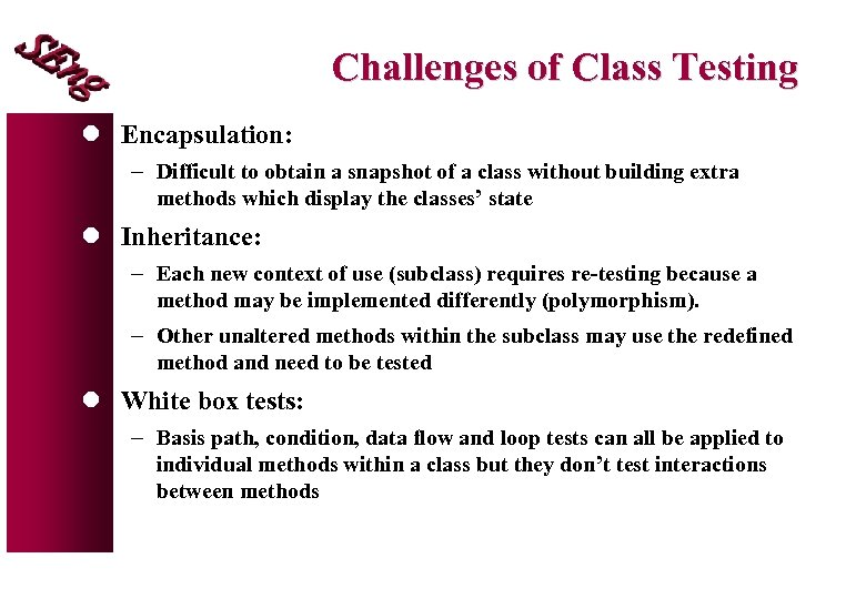 Challenges of Class Testing l Encapsulation: - Difficult to obtain a snapshot of a