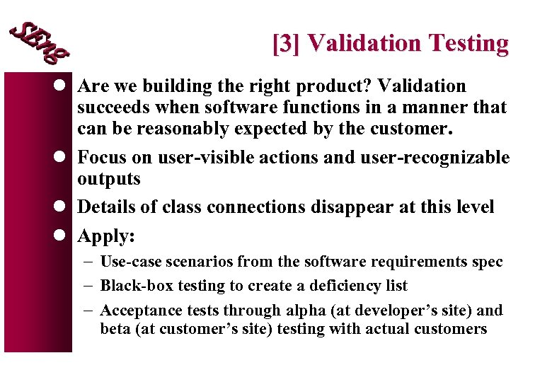 [3] Validation Testing l Are we building the right product? Validation succeeds when software