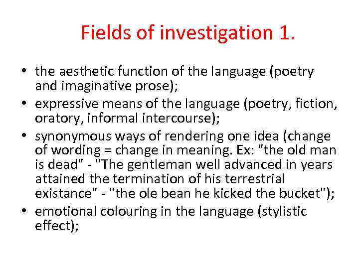 Fields of investigation 1. • the aesthetic function of the language (poetry and imaginative