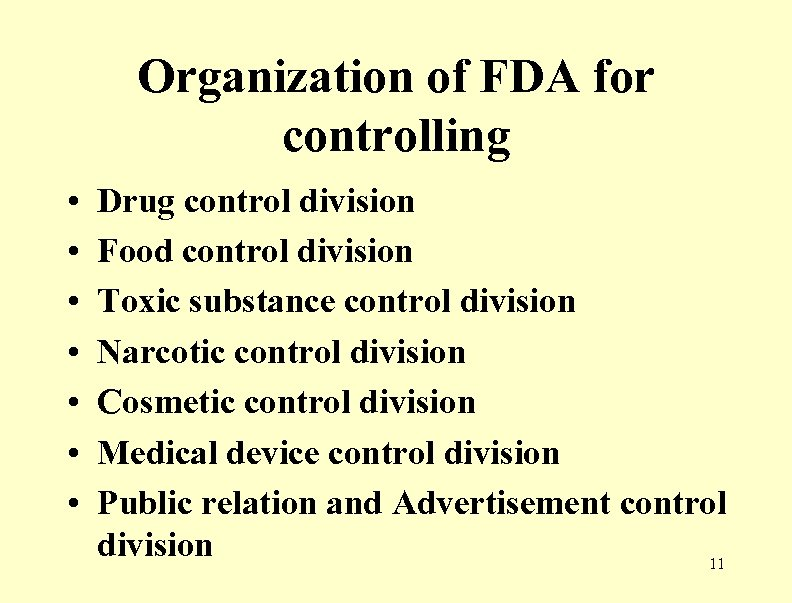 Organization of FDA for controlling • • Drug control division Food control division Toxic