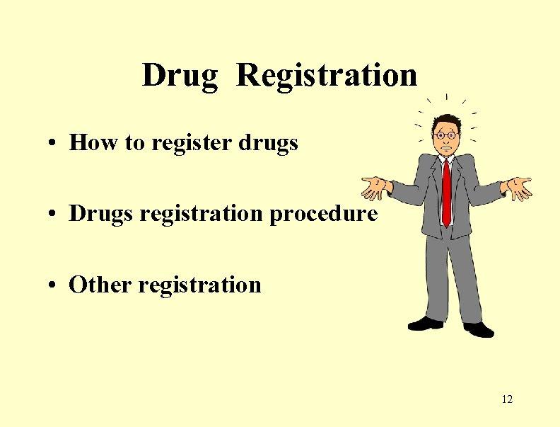Drug Registration • How to register drugs • Drugs registration procedure • Other registration