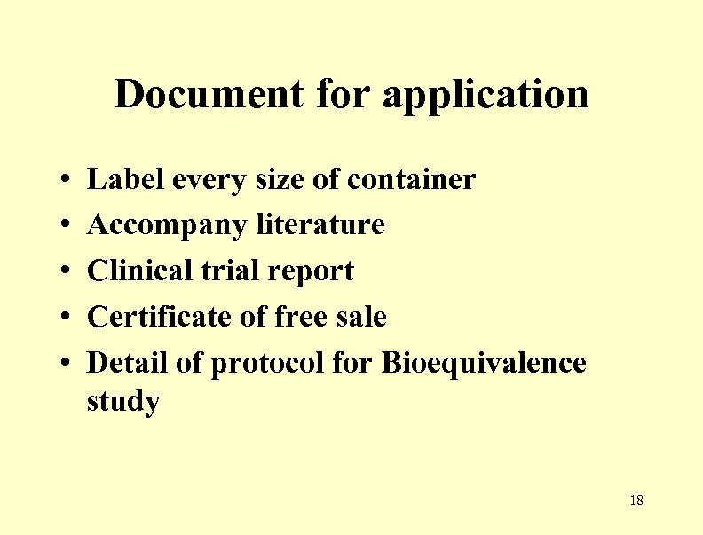 Document for application • • • Label every size of container Accompany literature Clinical