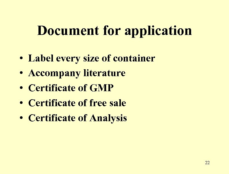 Document for application • • • Label every size of container Accompany literature Certificate