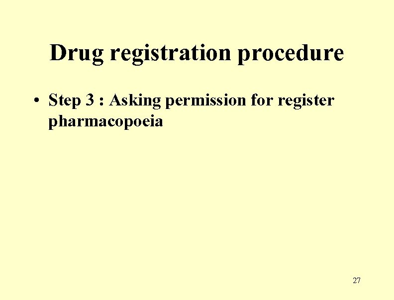 Drug registration procedure • Step 3 : Asking permission for register pharmacopoeia 27