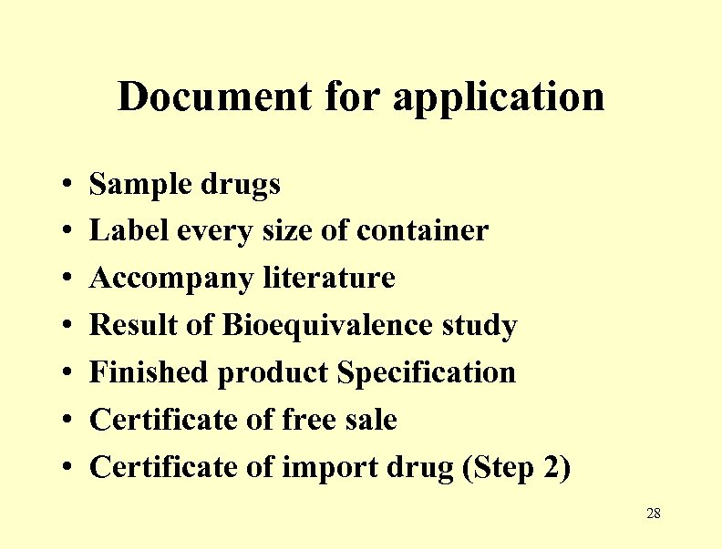 Document for application • • Sample drugs Label every size of container Accompany literature